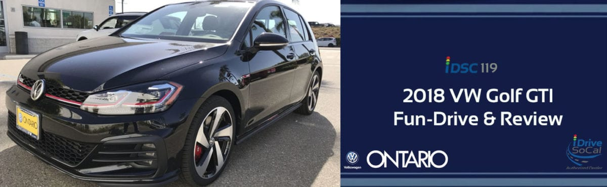 Picture of a parked 2018 VW Golft GTI black, shiny-new part of a banner for iDriveSoCal 119 titled 2018 VW Golf GTI Fun-Drive & Review with Ontario VW logo and iDriveSoCal Authorized Dealer logo